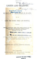 download ebook lights and shadows of the great rebellion, or, the camp, the battle field and hospital pdf epub