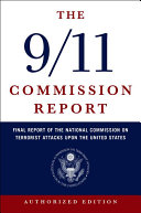 The 9 11 Commission Report Final Report Of The National Commission On Terrorist Attacks Upon The United States Authorized Edition