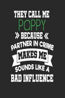 They Call Me Poppy Because Partner In Crime Makes Me Sound Like A Bad Influence Funny Poppy Password Logbooks