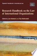 Research Handbook on the Law of International Organizations