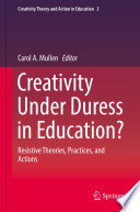 Creativity Under Duress In Education? : duress in education. leading creativity...