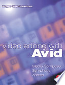 illustration Video Editing with Avid: Media Composer, Symphony, Xpress