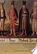Nation, Nationalitäten und Nationalismus im östlichen Europa
