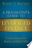 A Pragmatist s Guide to Leveraged Finance