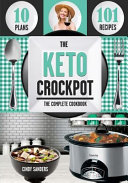 The Keto Diet Crock Pot Cookbook