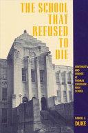 The School that Refused to Die
