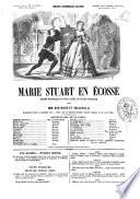 Marie Stuart en Écosse drame historique en cinq actes, et douze tableaux par Devicque et Crisafulli