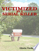 Victimized by a Serial Killer