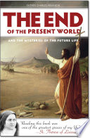The End of the Present World and the Mysteries of the Future Life