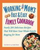 Working Mom s Fast and Easy Family Cookbook
