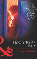 Good To Be Bad  Mills   Boon Blaze