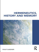 Hermeneutics, History and Memory