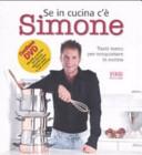 Se in cucina c    Simone    Tanti menu per conquistare in cucina  Con DVD