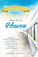 How to Guarantee Your Children Will Go to Heaven