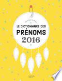 Le dictionnaire des pr  noms 2016