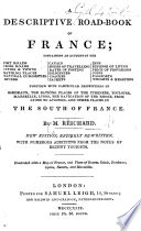 A descriptive road book of France  New edition  entirely re written  with     additions  etc