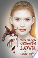 Pain  Blood And A Vampire s Love