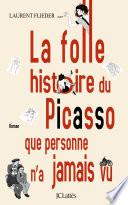 La Folle Histoire Du Picasso Que Personne N A Jamais Vu