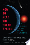 How to Read the Solar System  A Guide to the Stars and Planets
