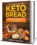 Keto Bread The Best Low Carb Backers Recipes For Keto Paleo Gluten Free Diets