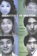 Identities in Motion Homeland And Home In Asian American Film Div