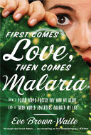 First Comes Love  Then Comes Malaria