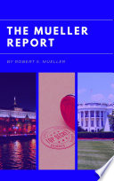 The Mueller Report Report On The Investigation Into Russian Interference In The 2016 Presidential Election