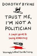 Trust Me I M Not A Politician