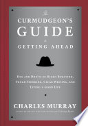 The Curmudgeon s Guide to Getting Ahead