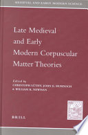Late Medieval and Early Modern Corpuscular Matter Theories