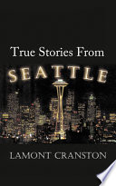 True Stories from Seattle