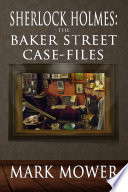 Sherlock Holmes: The Baker Street Case Files