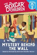 Mystery Behind the Wall (the Boxcar Children: Time to Read, Level 2)