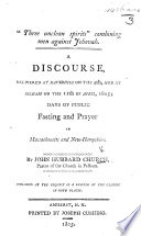 Three unclean spirits    combining men against Jehovah  A discourse  delivered at Haverhill on the 4th  and at Pelham on the 11th of April  1805  days of public fasting and prayer  etc