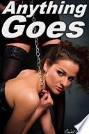 Anything Goes   A Submissive Tale  BDSM  bondage  spanking  humiliation  wife swap  wife share  reluctant