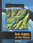 Ice Ages of the Future