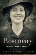 Rosemary : secreted-away kennedy daughter, and how her...
