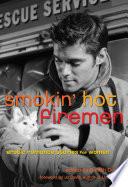 Smokin  Hot Firemen