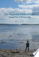 The Happiness Riddle and the Quest for a Good Life Today And Observes That Although We