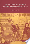 Theatre  Culture and Temperance Reform in Nineteenth Century America
