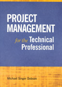 Project Management For The Technical Professional : and run technical operations, chicago-based consultant dobson suggests...