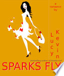 Sparks Fly  A fun contemporary romance about the    magic    of falling in love