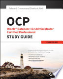 OCP  Oracle Database 12c Administrator Certified Professional Study Guide