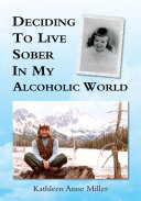 Deciding to Live Sober in My Alcoholic World