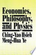 Economics  Philosophy and Physics