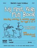 My First Violin Fun Book: Including Coloring and Activity Pages for Ages 4 To 7