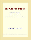 The Crayon Papers  Webster s Spanish Thesaurus Edition  Book PDF