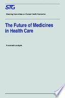 The Future of Medicines in Health Care
