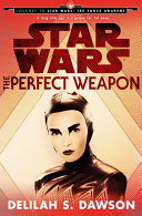 The Perfect Weapon (Star Wars) (Short Story) : ebook short story set shortly before the events...