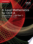 A Level Mathematics for OCR A Student Book 1  AS Year 1